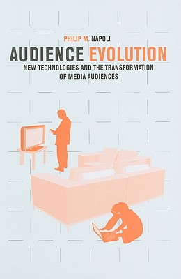 Audience Evolution By Napoli, Philip M.